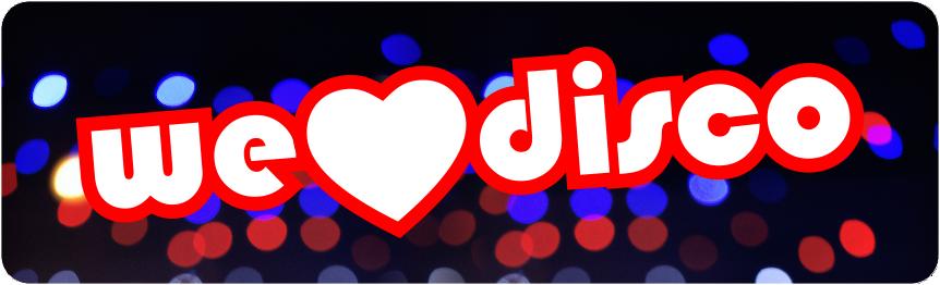 WE LOVE DISCO - feiern   flirten   tanzen